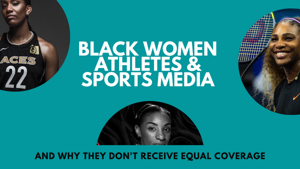 Why Black women don't receive equal sports coverage